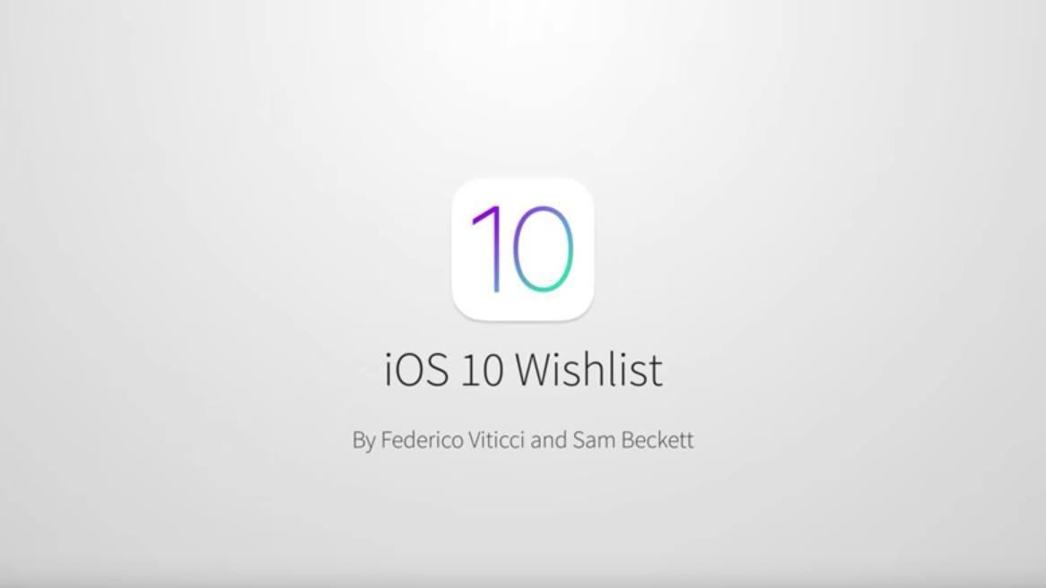 iOS 10 Wishlist Concept Video