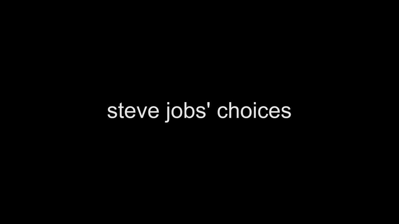 Steve Jobs' Choice, a Look at the Human Side of Tough Decisions